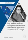 Roy Jenkins And The European Commission Presidency 1976 1980