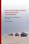 The First Infantry Division And The US Army Transformed