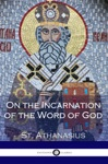 On The Incarnation Of The Word Of God