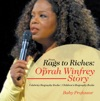 From Rags To Riches The Oprah Winfrey Story - Celebrity Biography Books  Childrens Biography Books