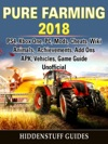 Pure Farming 2018 PS4 Xbox One PC Mods Cheats Wiki Animals Achievements Add Ons APK Vehicles Game Guide Unofficial
