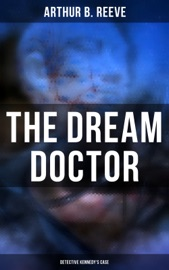 The Dream Doctor Detective Kennedy S Case