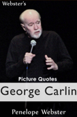 Webster's George Carlin Picture Quotes