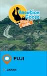 Vacation Goose Travel Guide Fuji Japan