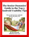 The Senior Dummies Guide To The Top 5 Android Usability Tips