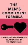 How Do You Get A Man To Commit Give Him A Reason The Mens Commitment Formula