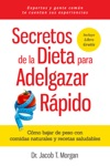 Secretos De La Dieta Para Adelgazar Rpido- Cmo Bajar De Peso Con Comidas Naturales Y Recetas Saludables