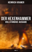 Der Hexenhammer (Vollständige Ausgabe: Band 1-3)