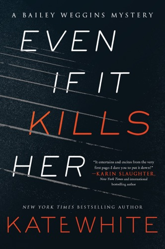Kate White - Even If It Kills Her