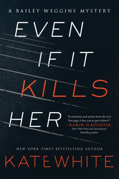 Even If It Kills Her - Kate White book cover