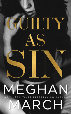 Guilty as Sin - Meghan March book