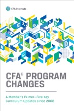 CFA® Program Changes: A Member's Primer—Five Key Curriculum Updates Since 2008