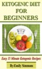 Ketogenic Diet for Beginners,That You Can Prep In 15 Minutes Or Less