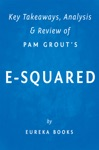 E-Squared By Pam Grout  Key Takeaways Analysis  Review