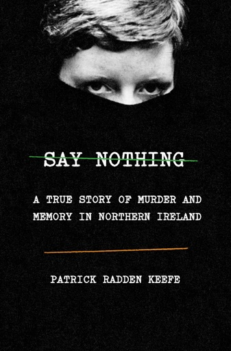 Say Nothing - Patrick Radden Keefe