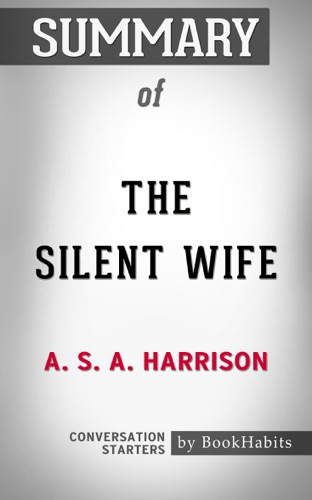 Book Habits - Summary of The Silent Wife: A Novel by Kerry Fisher  Conversation Starters