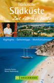 Reiseführer Türkische Südküste - Zeit für das Beste: Highlights und Geheimtipps