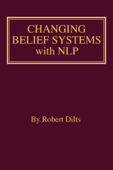 Download and Read Online Changing Belief Systems With NLP