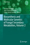 Biosynthesis And Molecular Genetics Of Fungal Secondary Metabolites Volume 2