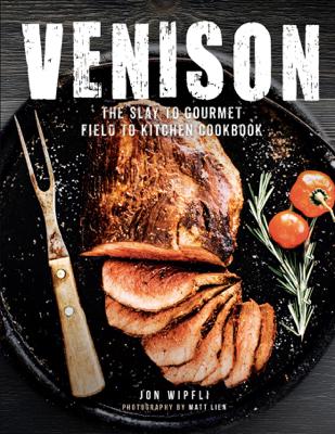Venison - Jon Wipfli & Matt Lien book