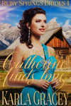 Mail Order Bride - Catherine Finds Love