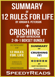 Summary of 12 Rules for Life: An Antidote to Chaos by Jordan B. Peterson + Summary of Crushing It by Gary Vaynerchuk 2-in-1 Boxset Bundle book