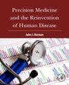 Precision Medicine And The Reinvention Of Human Disease Enhanced Edition