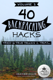 40 Backpacking Hacks, Volume 2