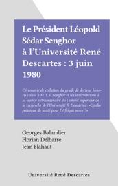 Le Pr Sident L Opold S Dar Senghor L Universit Ren Descartes 3 Juin 1980