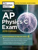 Cracking the AP Physics C Exam, 2019 Edition