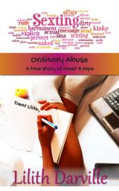 Ordinary Abuse: A true story of incest & rape book