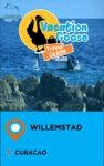 Vacation Goose Travel Guide Willemstad Curacao