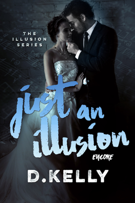 Just an Illusion - Encore - D. Kelly book