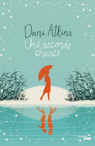 Dani Atkins - Une seconde chance - Extrait