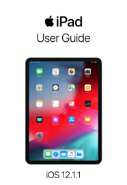 iPad User Guide for iOS 12.1.1 book