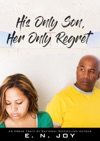 His Only Son Her Only Regret