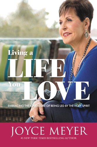 Joyce Meyer - Living a Life You Love