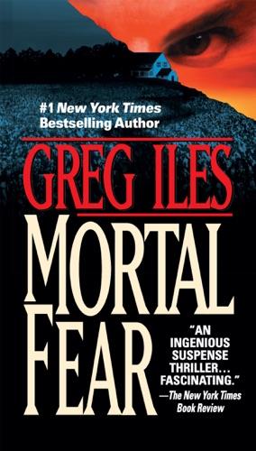 Greg Iles - Mortal Fear