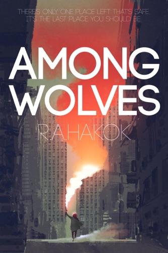 Among Wolves - R.A. Hakok - R.A. Hakok