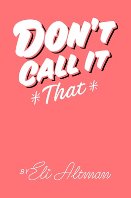 Don't Call It That