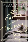 Crewel And Unusual A Haunted Yarn Shop Mystery Haunted Yarn Shop Mystery Series