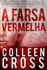 A Farsa Vermelha: Um thriller investigativo de Katerina Carter Book Cover