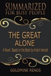 The Great Alone - Summarized For Busy People A Novel Based On The Book By Kristin Hannah