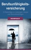 Berufsunfähigkeitsversicherung - 15 Ratschläge zu Leistungen, Kosten & Gesundheitsfragen