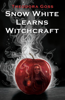 Theodora Goss - Snow White Learns Witchcraft: Stories and Poems artwork