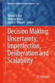 Decision Making Uncertainty Imperfection Deliberation And Scalability