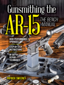 Gunsmithing the AR-15, Vol. 3
