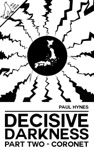 Decisive Darkness Part Two - Coronet