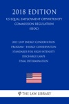 2015-12-09 Energy Conservation Program - Energy Conservation Standards For High-Intensity Discharge Lamps - Final Determination US Energy Efficiency And Renewable Energy Office Regulation EERE 2018 Edition