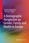 A Demographic Perspective On Gender Family And Health In Europe